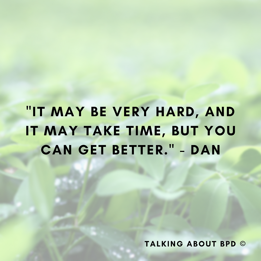 Text reads: 'It may be very hard and it may take time but you can get better - Dan. Background is green leaves.