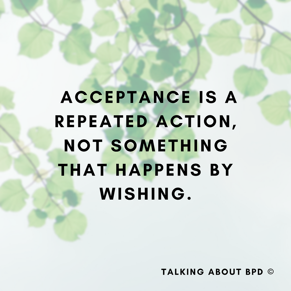 The background is a branch with green leaves. the text reads 'acceptance is a repeated action, not something that happens by wishing'.