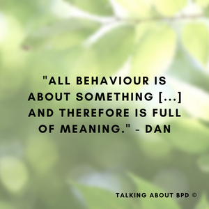 Text reads 'all behaviour is about something and therefore is full of meaning.' - Dan. Image background is green leaves.