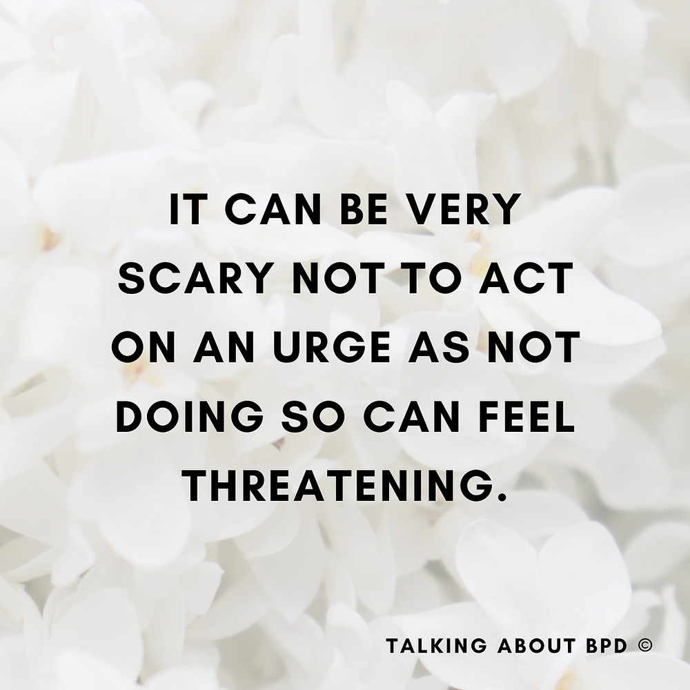 text reads: It can be very scary not to act on an urge as doing so can feel threatening. the background is white