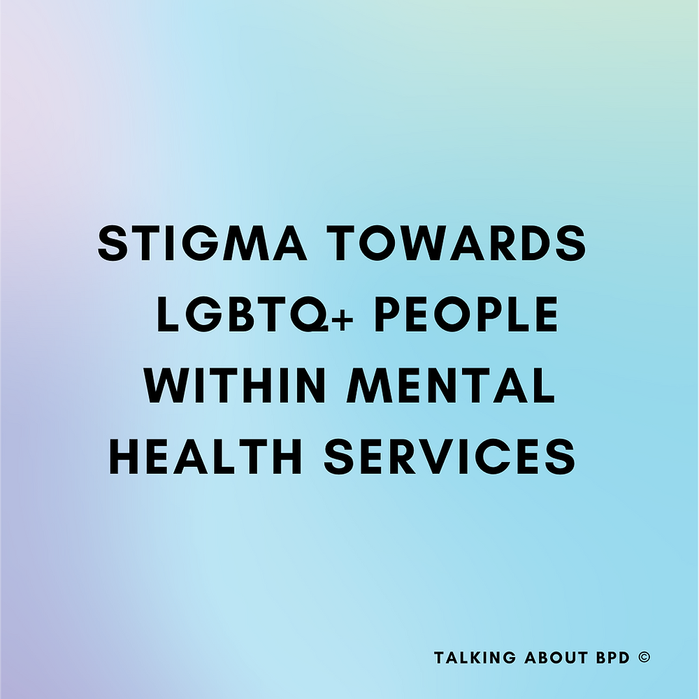 purple and turquoise background. text reads 'stigma towards LGBTQ+ people within mental health services.'