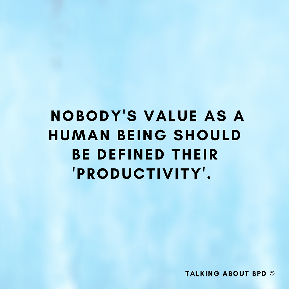 blue background. text reads 'nobody's value as a human being should be defined by their productivity'
