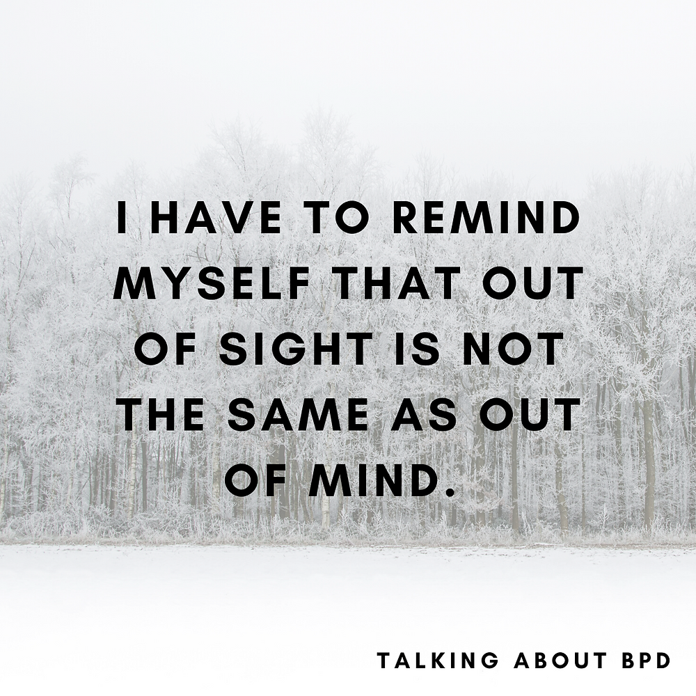 I have to remind myself that out of sight is not the same as out of mind. snowy background.