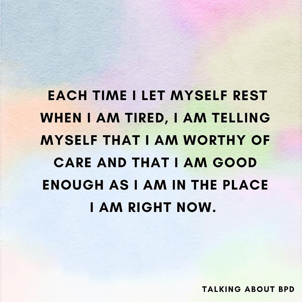 pastel background and black text reads: 'each time let myself rest when I am tired I am telling myself that I am worthy of care and that I am good enough as I am in the place I am right now.'