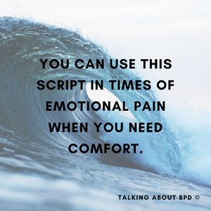 Text reads: you can use this script in times of emotional pain when you need comfort