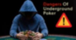 dangers-of-underground-poker.jpg