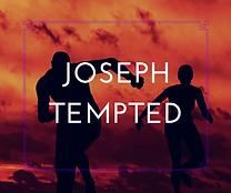 Joseph Tempted