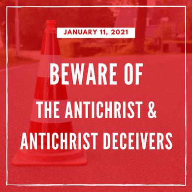 Beware of the Antichrist & Antichrist Deceivers