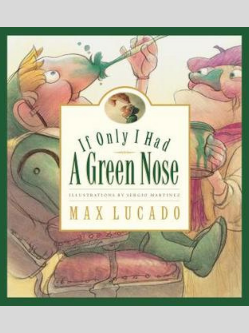 If I Only Had a Green Nose