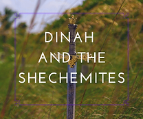 Dinah & The Shechemites