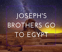 Joseph's Brothers Go to Egypt
