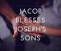 Jacob Blesses Joseph's Sons