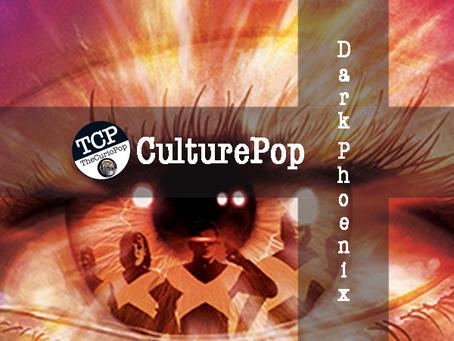 CulturePop: DARK PHOENIX
