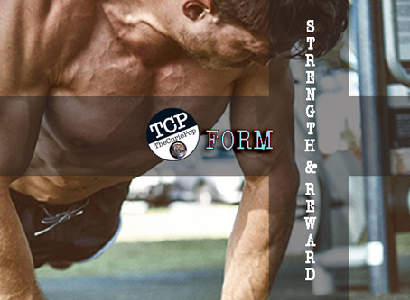 FORM: STRENGTH & REWARD