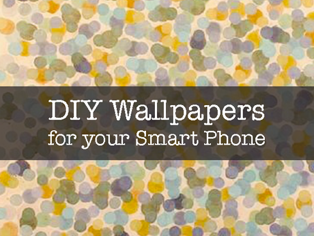 DIY Wallpaper Ideas for your phone