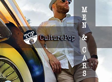 TCP's CulturePop: MEN & CARS