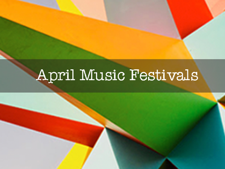 Music Festivals for April