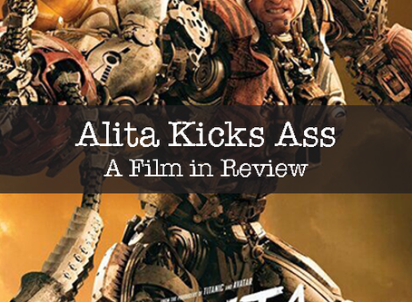 ALITA: Battle Angel Kicks Some!