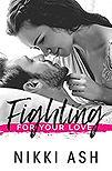 Fighting For Your Love Nikki Ash.jpg