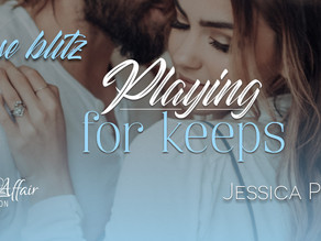 NEW RELEASE - Playing For Keeps by Jessica Prince