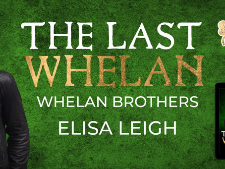 NEW RELEASE - The Last Whelan by Elisa Leigh