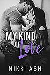 My Kind Of Love Nikki Ash.jpg