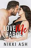 Love Me Harder Nikki Ash.jpg