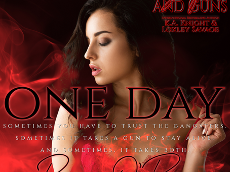 ONE DAY - Gangsters and Guns by Loxley Savage and KA Knight