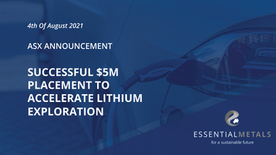 Successful $5M Placement To Accelerate Lithium Exploration