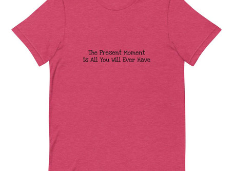 """Urban Justyce Clothing LIMITED EDITION """"THE PRESENT MOMENT IS ALL YOU WILL EVER HAVE"""" Short-Sleeve"""