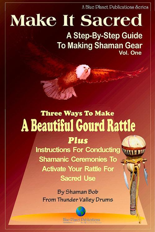 eBook: Make It Sacred (DIY Gourd Rattle)