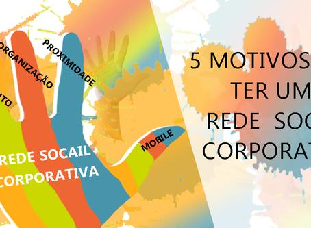 5 motivos para ter uma rede social corporativa