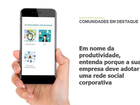 Em nome da produtividade, entenda porque a sua empresa deve adotar uma rede social corporativa