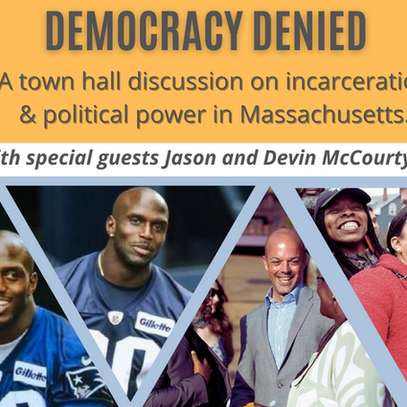 Democracy Denied: A Town Hall Discussion on Incarceration and Political Power in MA