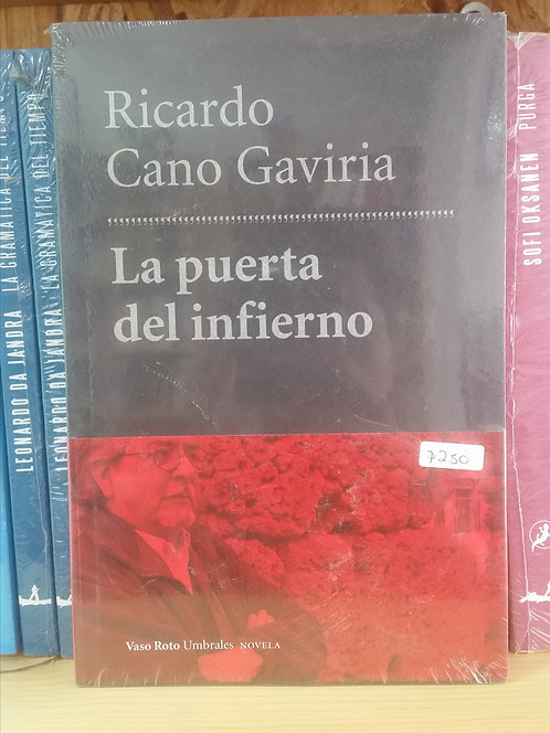 La puerta del infierno/Ricardo Cano Gaviria