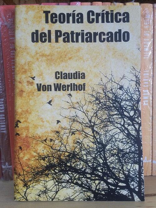 Teoría Crítica del Patriarcado/Claudia Von Werlhof