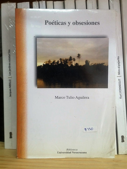 Poéticas y obsesiones/Marco Tulio Aguilera
