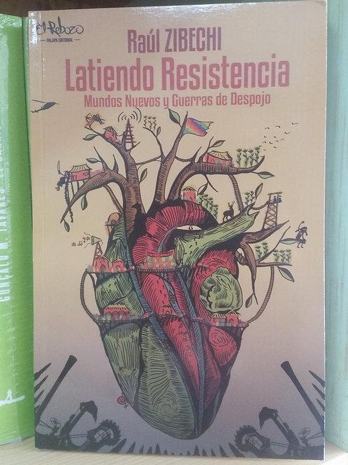 Latiendo Resistencia/Raúl Zibechi
