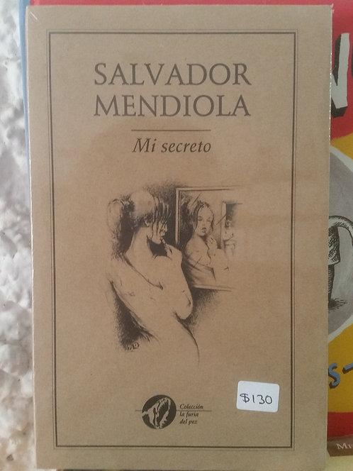 Mi secreto/Salvador Mendiola
