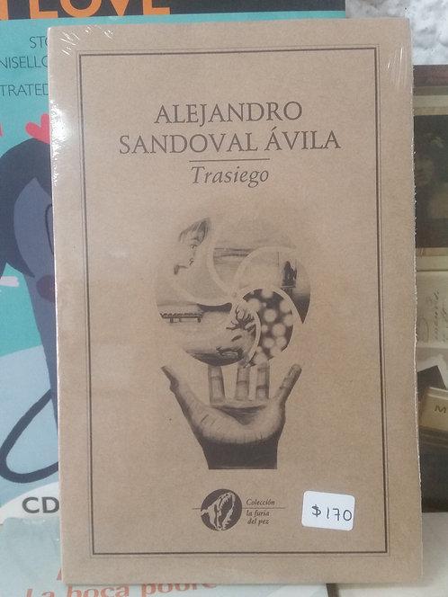 Trasiego/Alejandro Sandoval Ávila
