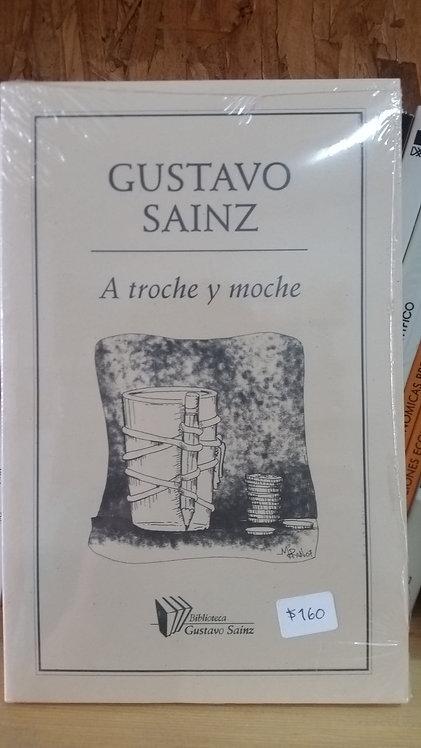 A troche y moche/Gustavo Sainz