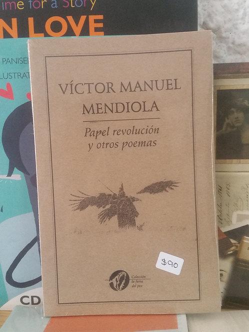 Papel revolución y otros poemas/Víctor Manuel Mend