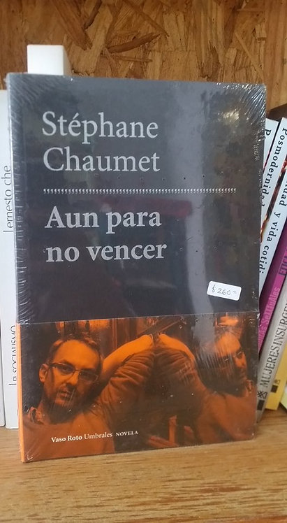 Aun para no vencer/Stéphane Chaumet
