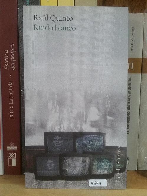 Ruido blanco/Raúl Quinto