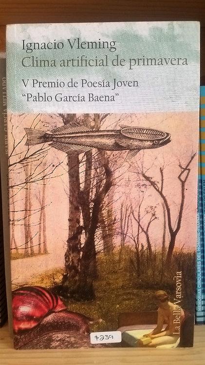 Clima artificial de primavera/Ignacio Vleming
