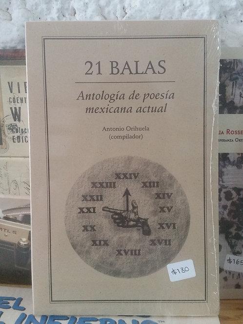 Antología de poesía mexicana actual/21 balas