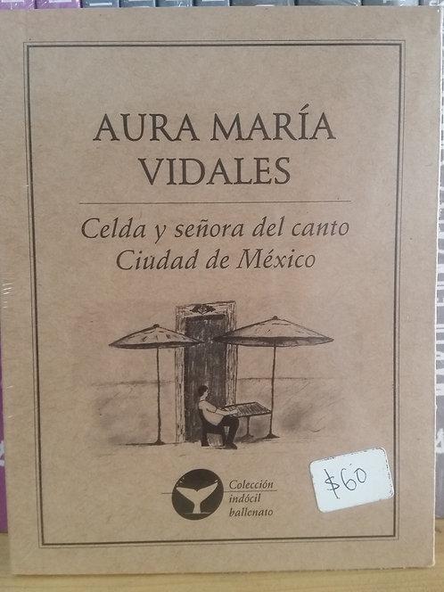 Celda y señora del canto Ciudad de México/Aura Mar