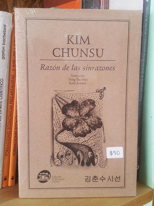 Razón de las sinrazones/Kim Chunsu