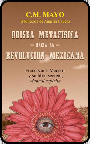 Odisea metafísica hacia la Revolución Mexicana
