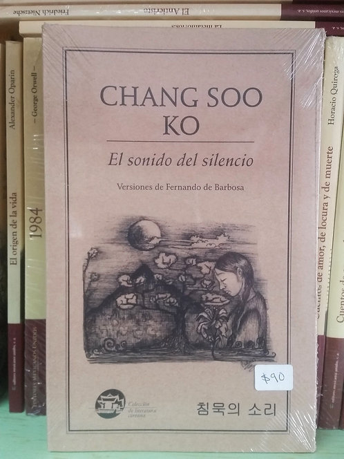 El sonido del silencio/Chang Soo Ko
